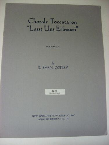 R Evan Copley Chorale Toccata on Lasst Uns Erfreuen Organ Sheet Music H W Gray