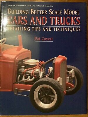Building Better Scale Model Cars and Trucks : Detailing Tips and