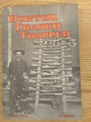 JUNE, 1912 HUNTER, TRADER, TRAPPER (GREAT ARTICLES & ADVERTISING)