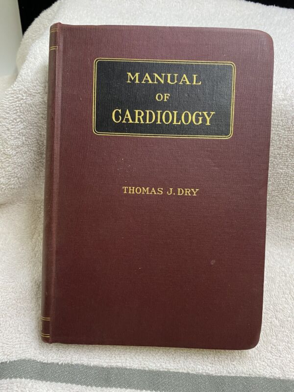 Vintage Collectible Medical Book MANUAL OF CARDIOLOGY 1943 Thomas J Dry