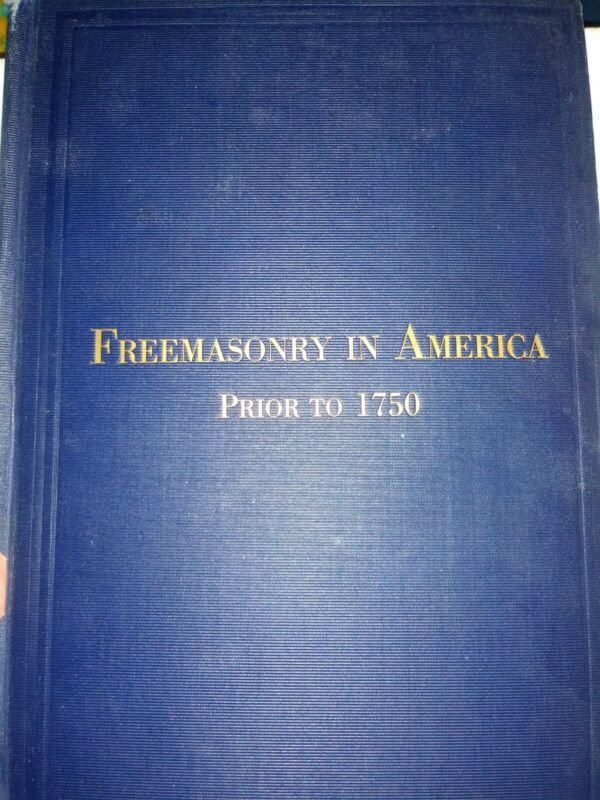 Rare 1917 masonic book - Freemasonry in America prior to 1750 - by Grand Master