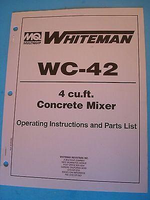 Mq Whiteman Wc-42 4 Cu.ft Concrete Mixers Operating Instructionsparts List 696