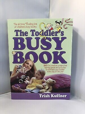 The Toddler's Busy Book : 365 Creative Learning Games and Activities to Keep... - 365 Learning