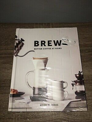 Brew: Better Coffee At Home Brain Jones - Brand New Sealed (Best Home Coffee Brand)