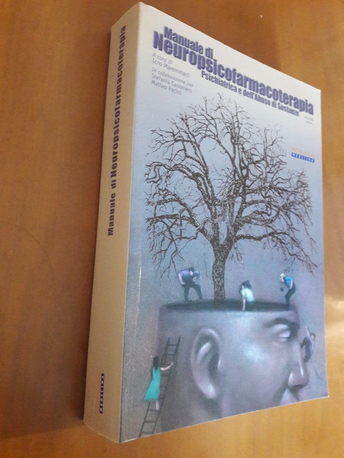 Manuale di neuropsicofarmacoterapia psichiatrica e dell'abuso di sostanze