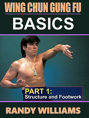 Wing Chun Gung Fu Basics #1 Structure & Footwork DVD Randy Williams