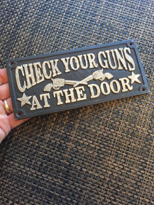"""CHECK YOUR GUNS AT DOOR Sign Plaque Cast Iron Wyatt Earp Collector 1/4"""" METAL"""