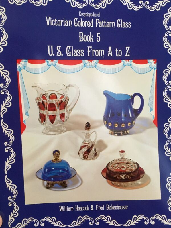 Victorian Colored Pattern Glass by Heacock & Bickenheuser Book 5 Hardcover 1978