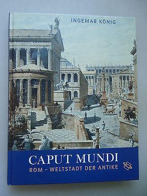 Caput Mundi Rom Weltstadt der Antike 2009