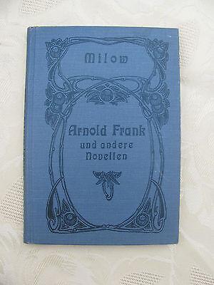 um 1907 Arnold Frank und andere Novellen von Stephan Milow