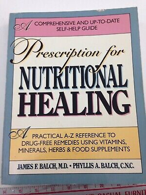 Prescription for Nutritional Healing - Phyllis A. Balch and James F. Balch
