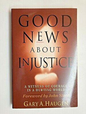 Good News About Injustice (2000) Gary A. Haugen, Theology,