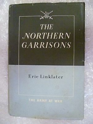 1941 The Northern Garrisons by Eric Linklater - The Army at War