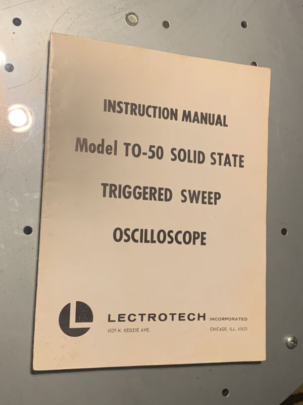 LECTROTECH Manual TO-50 SOLID STATE TRIGGERED SWEEP OSCILLOSCOPE- 1969 Original
