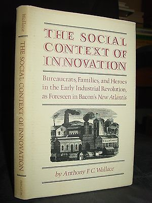 The Social Context Of Innovation  Bureaucrats   Families Industrial Revolution