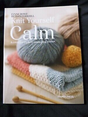 Knit Yourself Calm - A Creative Path to Managing Stress SALE NEW IMPERFECT COPY