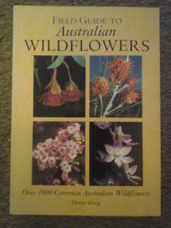 Field guide to australian wildflowers by denise greig
