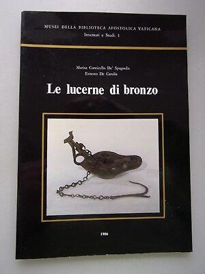 Le lucerne di bronzo Musei della Biblioteca Apostolica Vaticana Inventarie e Stu