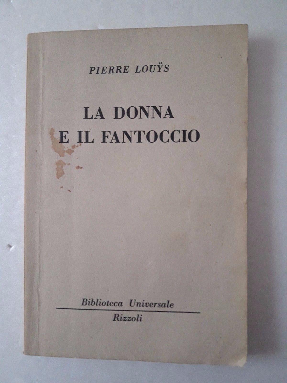 La donna e il fantoccio Pierre Louys Biblioteca Universale Rizzoli