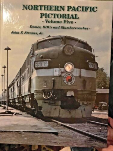 NORTHERN PACIFIC PICTORIAL Volume Five Book by John F. Strauss Jr. NP