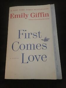 First Comes Love Book by Emily Giffin