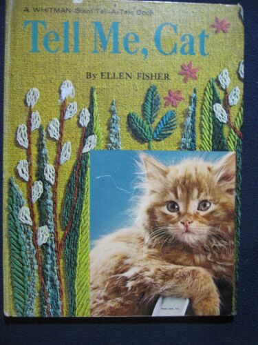 Tell Me, Cat [Hardcover] Ellen Fisher and Virginia Tiffany [1965]