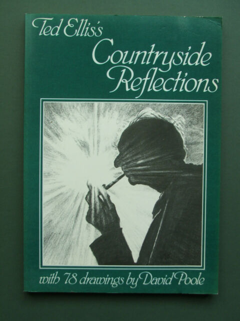 TED ELLIS'S COUNTRYSIDE REFLECTIONS 1982 PB 1ST – DRAWINGS BY DAVID POOL