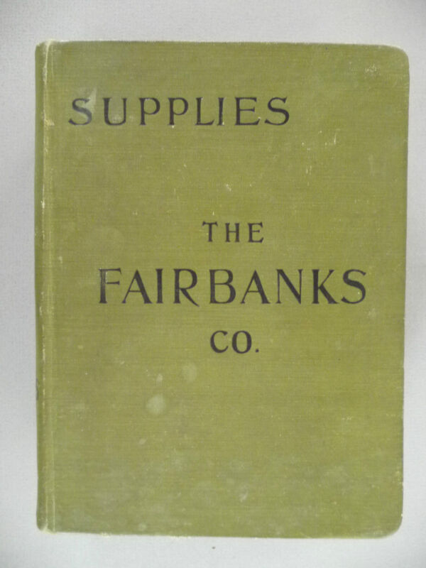 Fairbanks Co. Supplies CATALOG - 1906 ~~ 1,396 pages