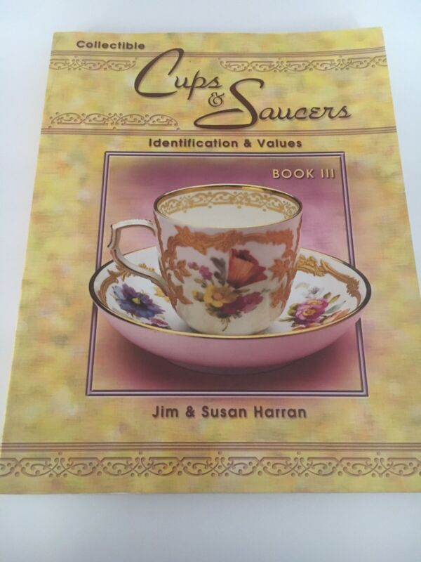 Collectible Cups & Saucers Identification & Price Guide Book Vol 3 Teacups Guide