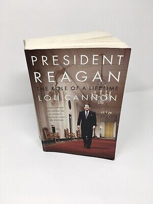 President Reagan The Role of a Lifetime Lou Cannon 1991