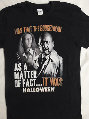 Michael Myers Halloween Movie Dr. Loomis Laurie Was that the Boogeyman - Loomis Halloween