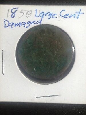 1850 Large Cent (Baddly Damaged)