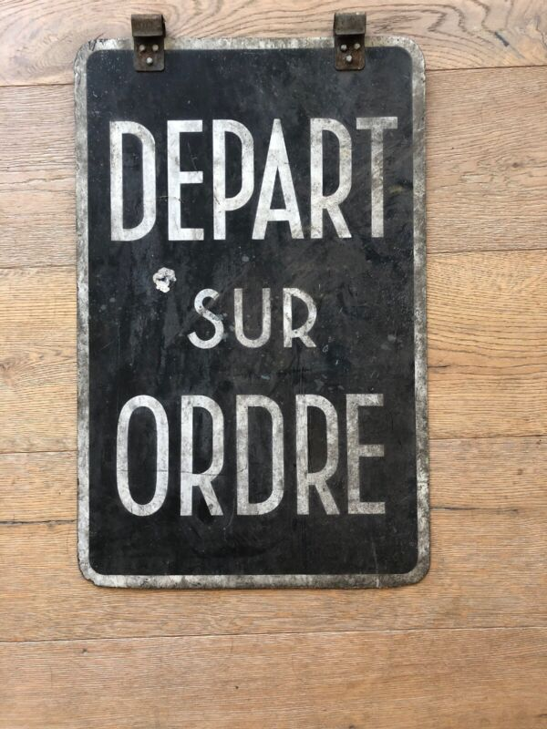 "VINTAGE FRENCH RAILWAY Sign,""DEPART SUR ORDRE"",1910-1940s"