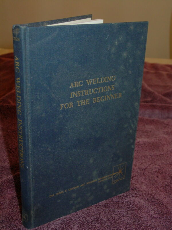 Arc Welding Instructions For The Beginner by H. A. Sosnin