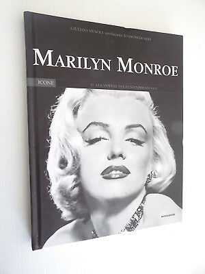 MARILYN MONROE IL SEX SYMBOL DEL VENTESIMO SECOLO G. MUSCIO MONDADORI 2004 - D1