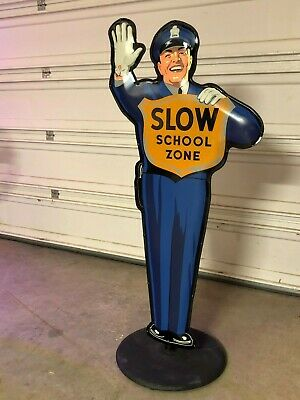 Vintage SLOW SCHOOL ZONE Cop Policeman Sign OVER 5' TALL! Gas Oil Coke Mancave