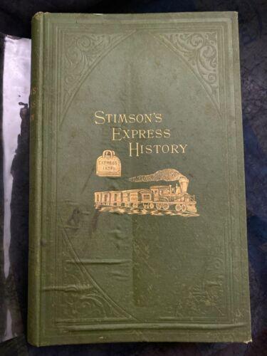 Stimson's Express History, by A.L. Stimson, 1881, American Railroad History