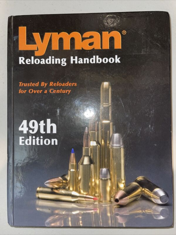 Lyman Reloading Handbook 49th Edition Trusted By Reloaders Hardcover Edition