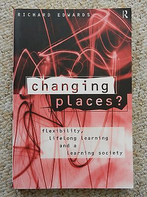 Changing Places? Flexibility Lifelong Learning Society Education Sociology Adult for sale  Shipping to Nigeria