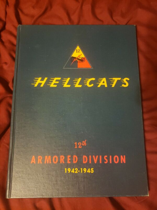 WWII 12th Armored Division History, Hellcats, Hardbound printed 1978