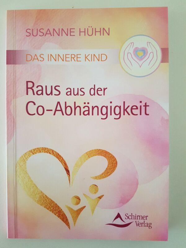 Das Innere Kind - Raus aus der Co-Abhängigkeit | Susanne Hühn | Taschenbuch | PB