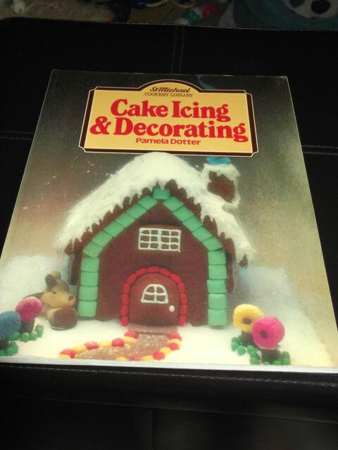 Cake Icing & Decorating by Pamela Dotter