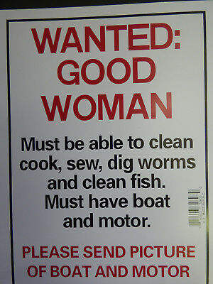 "Wanted Good Woman must be able to Clean Dig Worms have Boat Sign NEW 9""x12"" N3"