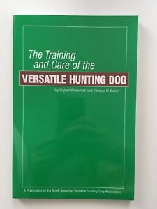 The Training and Care of the Versatile Hunting Dog