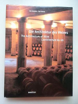 Architektur des Weines Architecture of Wine L'architecture du vin 1999 Wein