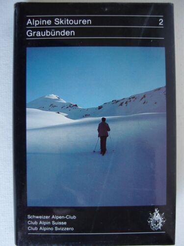 """""""Alpine Skitouren 2 - Graubünden"""", G. Calonder, Schweizer Alpen-Club, 1987"""