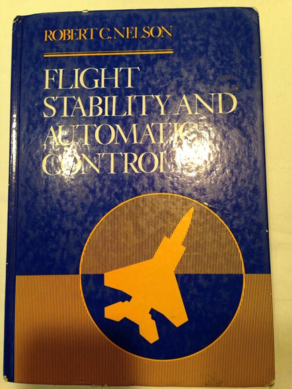 Flight Stability and Automatic Control by Robert C. Nelson (1988, Hardcover)