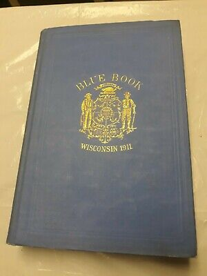 1911 THE BLUE BOOK OF THE STATE OF WISCONSIN