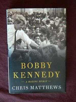 Bobby Kennedy A Raging Spirit By Chris Matthews   Hardcover  2017