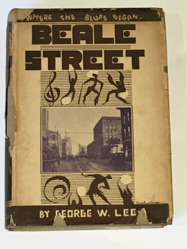 Beale Street: Where the Blues Began  1934 First Edition by  George W. Lee